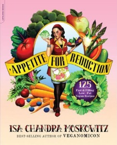 Appetite for Reduction - Isa Chandra Moskowitz